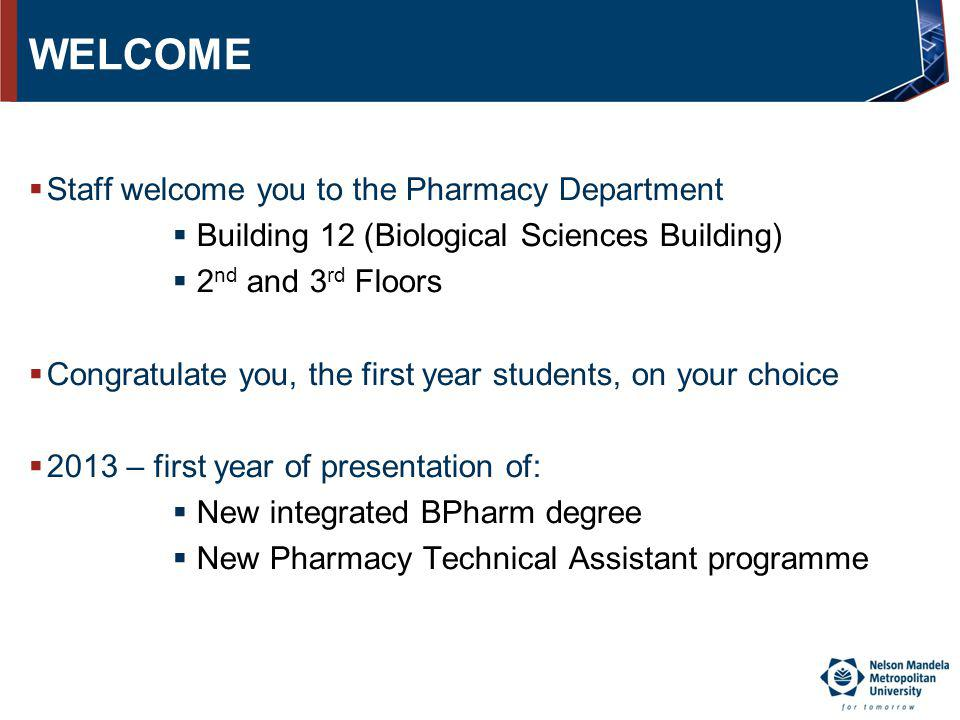 WELCOME Staff welcome you to the Pharmacy Department