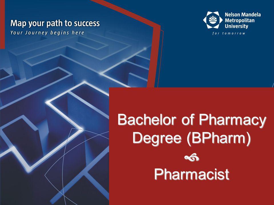 Bachelor of Pharmacy Degree (BPharm)  Pharmacist