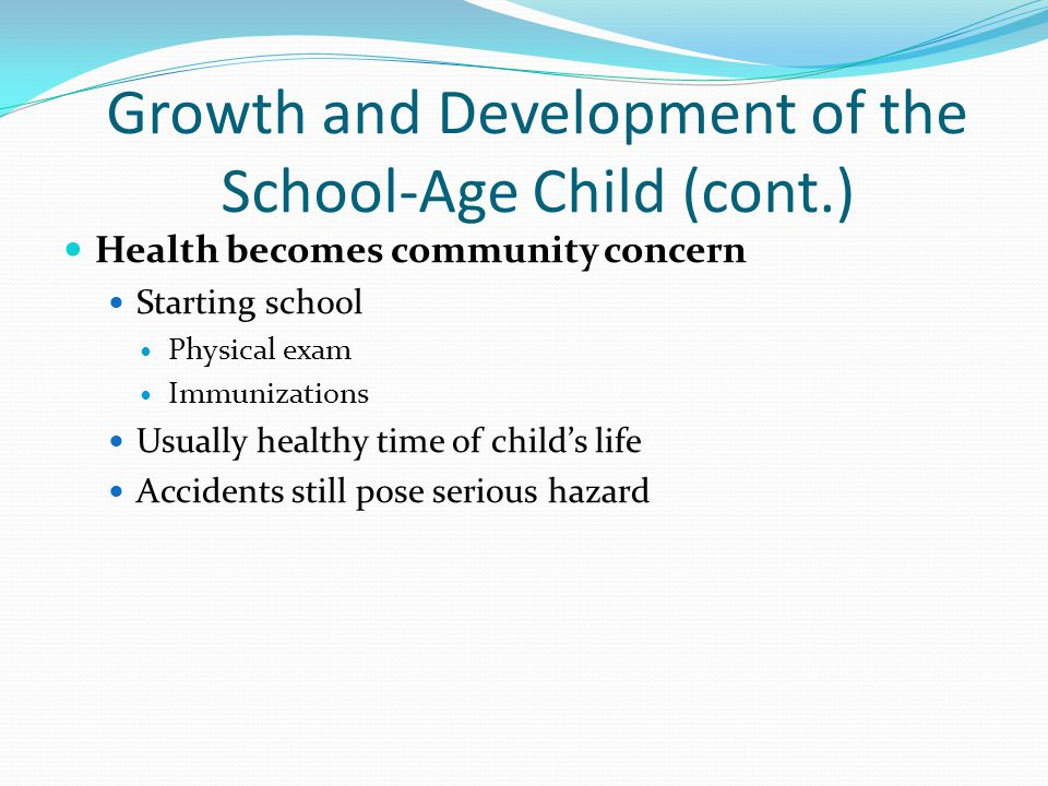 Growth and Development of the School-Age Child (cont.)