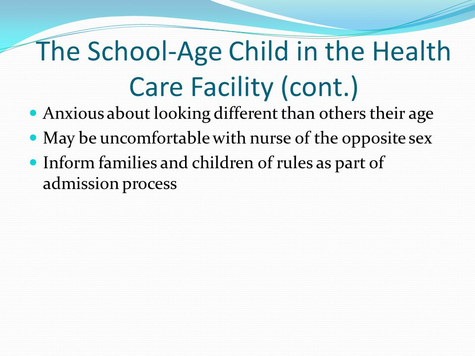 The School-Age Child in the Health Care Facility (cont.)