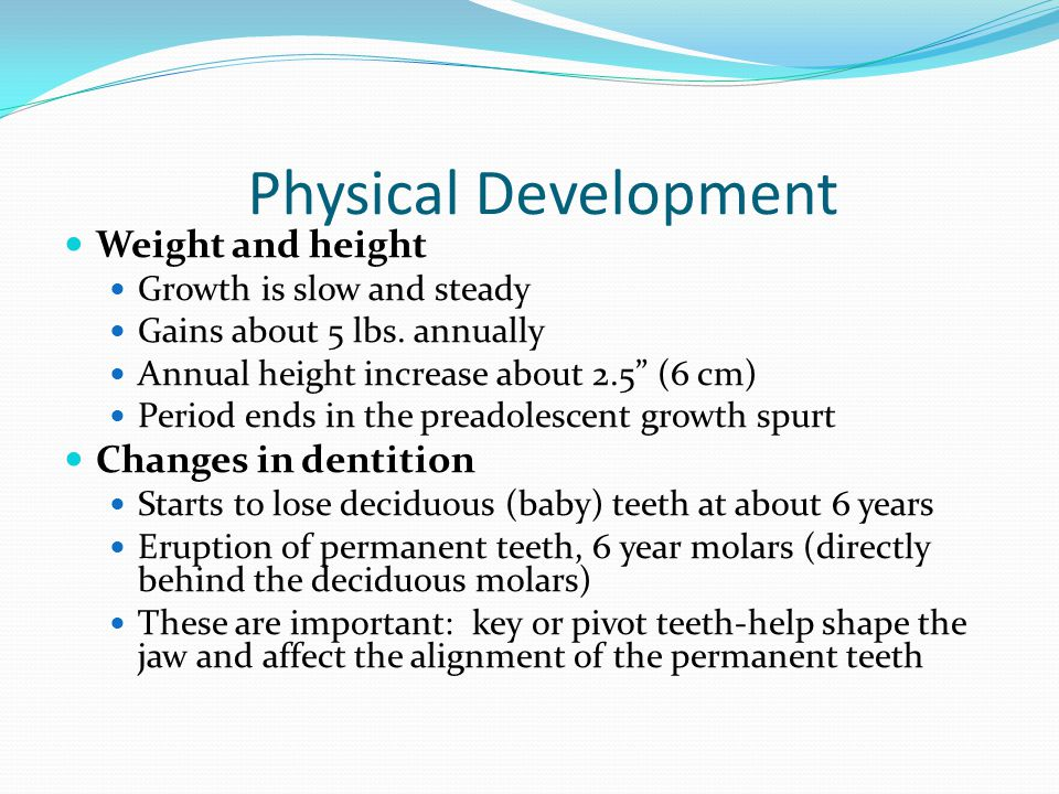 Physical Development Weight and height Changes in dentition