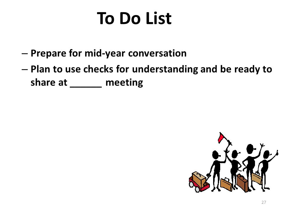 To Do List Prepare for mid-year conversation