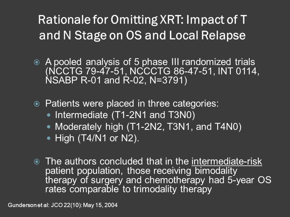 Rationale for Omitting XRT: Impact of T and N Stage on OS and Local Relapse