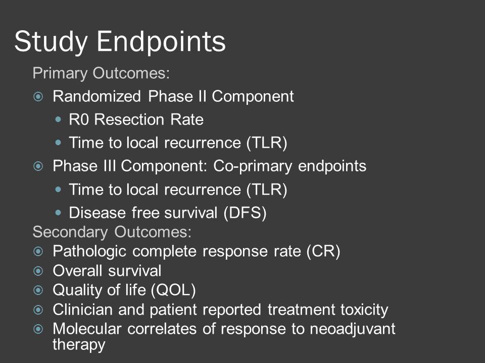 Study Endpoints Primary Outcomes: Randomized Phase II Component
