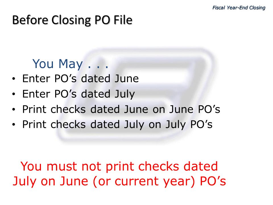Before Closing PO File You May . . .