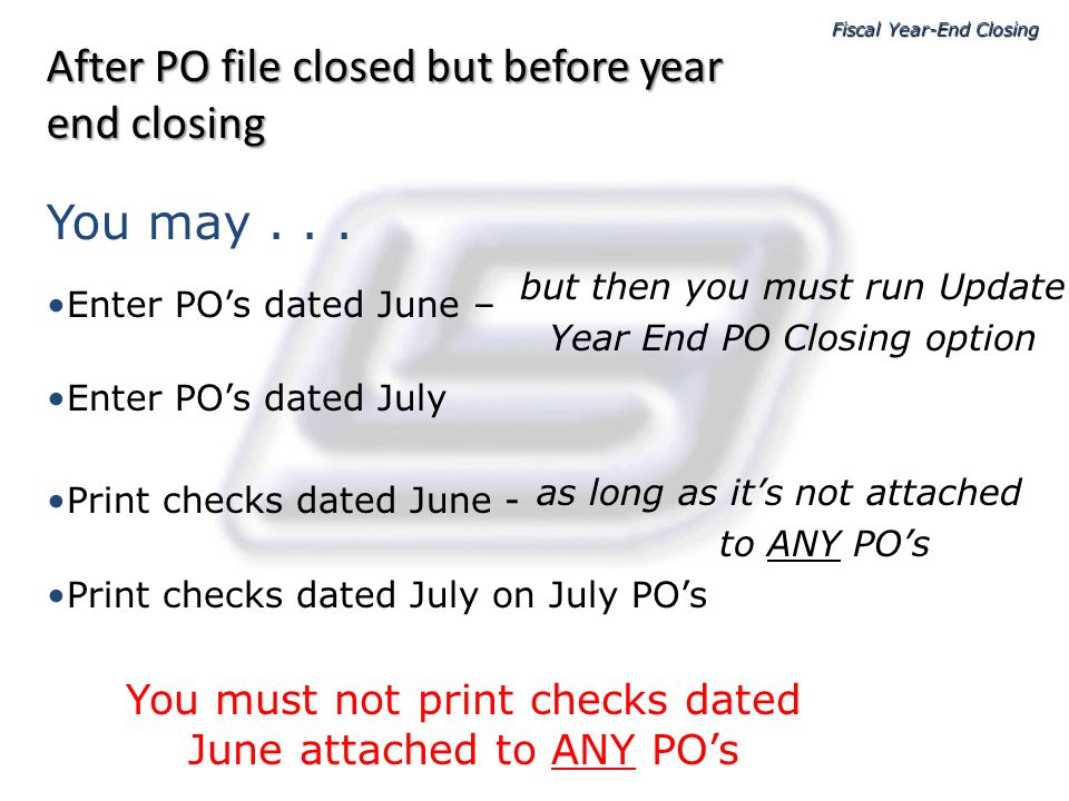 After PO file closed but before year end closing