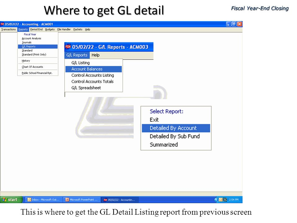 Where to get GL detail Fiscal Year-End Closing.