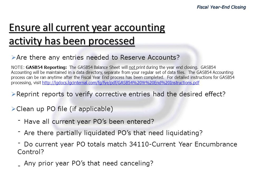 Ensure all current year accounting activity has been processed