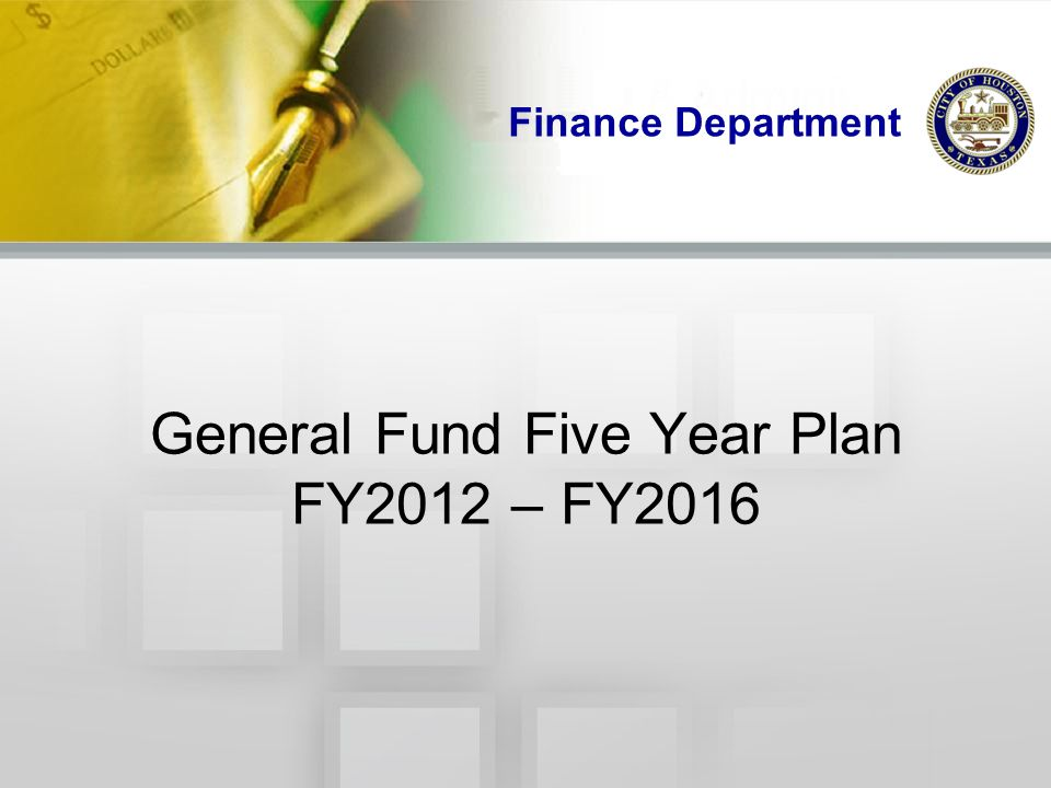 General Fund Five Year Plan FY2012 – FY2016