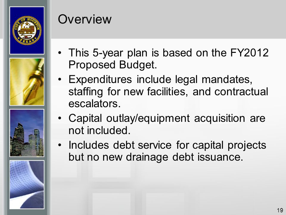 Overview This 5-year plan is based on the FY2012 Proposed Budget.