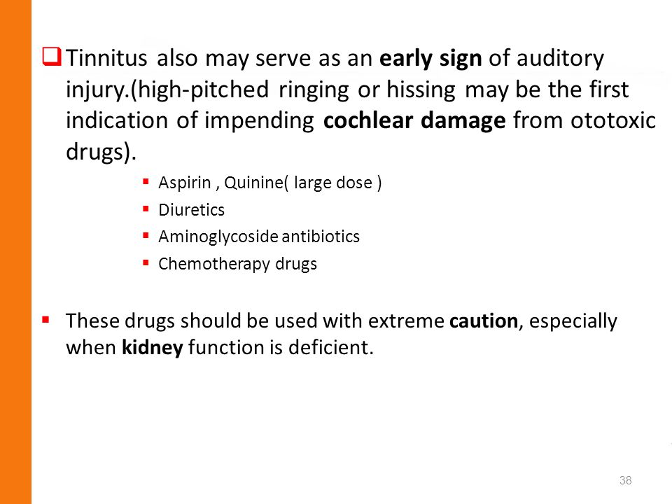Tinnitus also may serve as an early sign of auditory injury