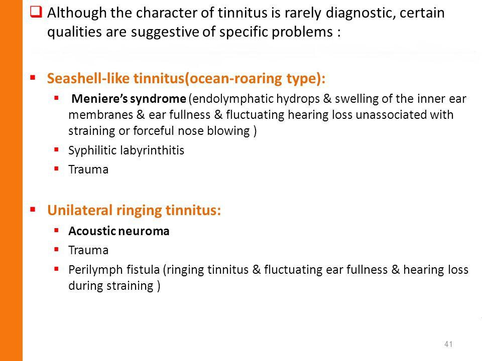 Seashell-like tinnitus(ocean-roaring type):