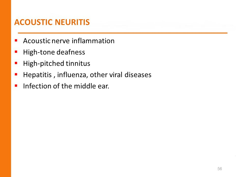 ACOUSTIC NEURITIS Acoustic nerve inflammation High-tone deafness