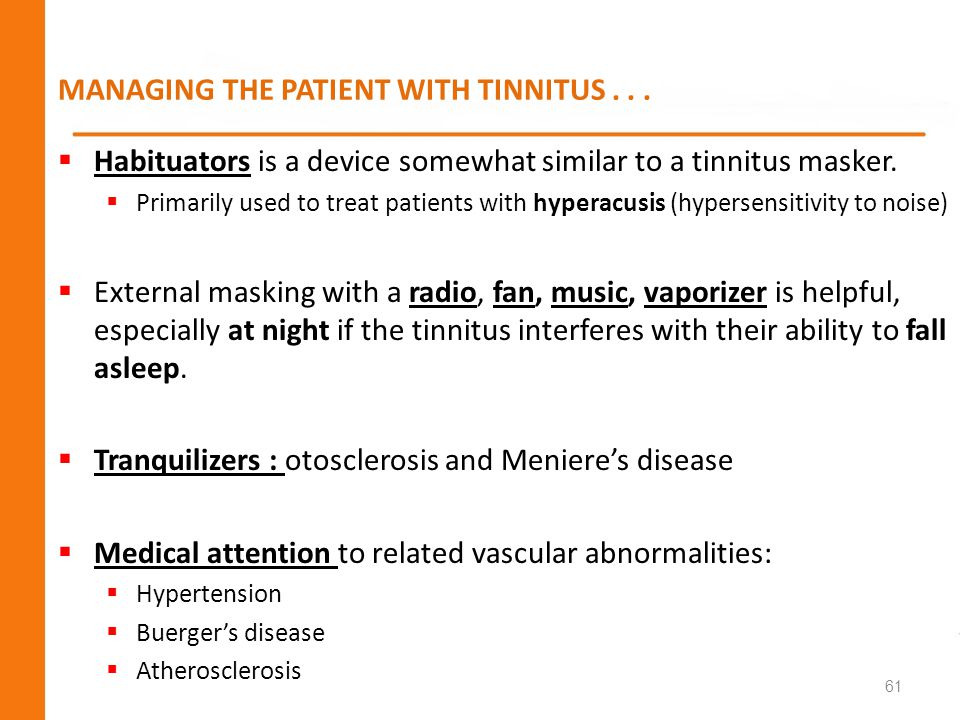 MANAGING THE PATIENT WITH TINNITUS . . .