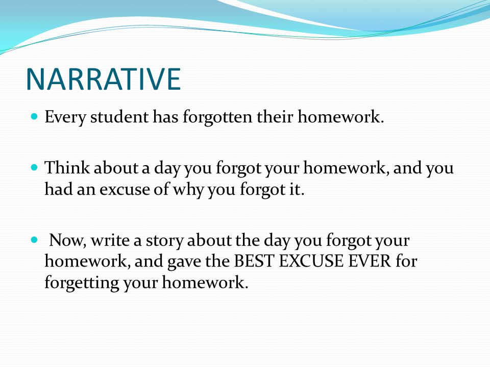 NARRATIVE Every student has forgotten their homework.