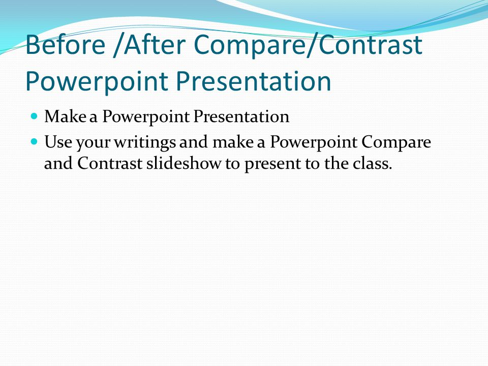 Before /After Compare/Contrast Powerpoint Presentation