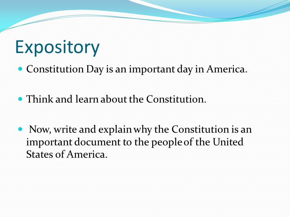 Expository Constitution Day is an important day in America.