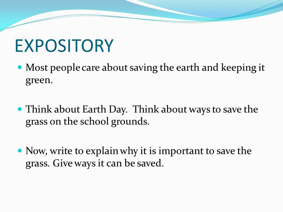 EXPOSITORY Most people care about saving the earth and keeping it green.