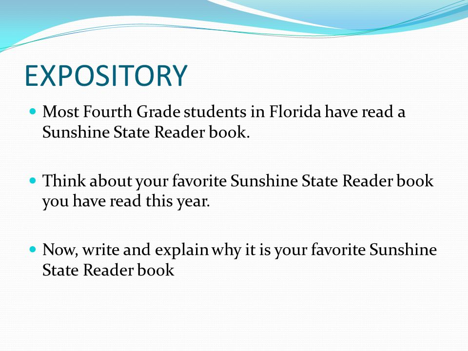 EXPOSITORY Most Fourth Grade students in Florida have read a Sunshine State Reader book.