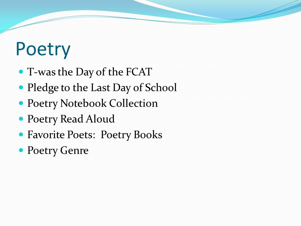 Poetry T-was the Day of the FCAT Pledge to the Last Day of School