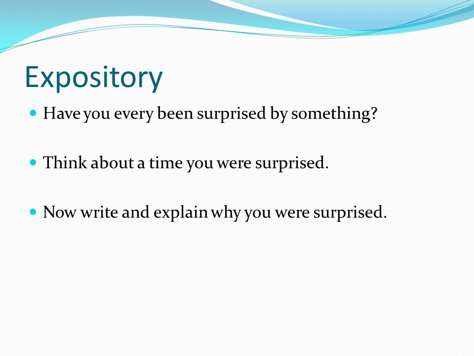 Expository Have you every been surprised by something