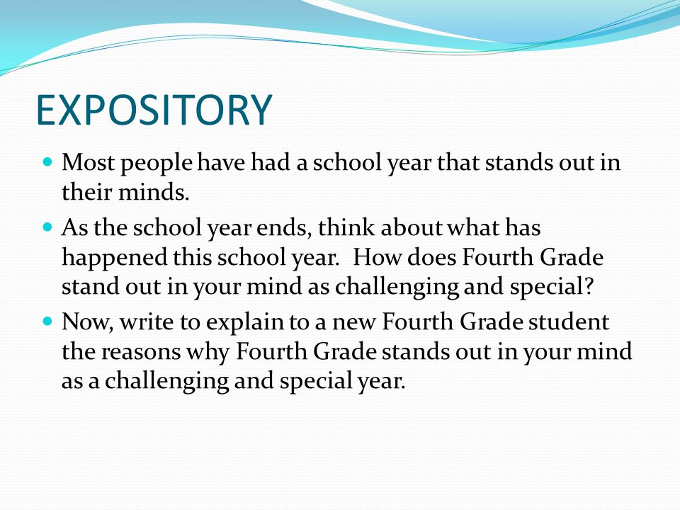 EXPOSITORY Most people have had a school year that stands out in their minds.