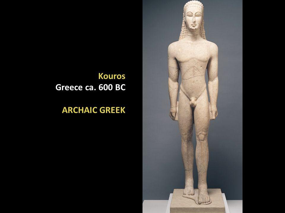 Kouros Greece ca. 600 BC ARCHAIC GREEK