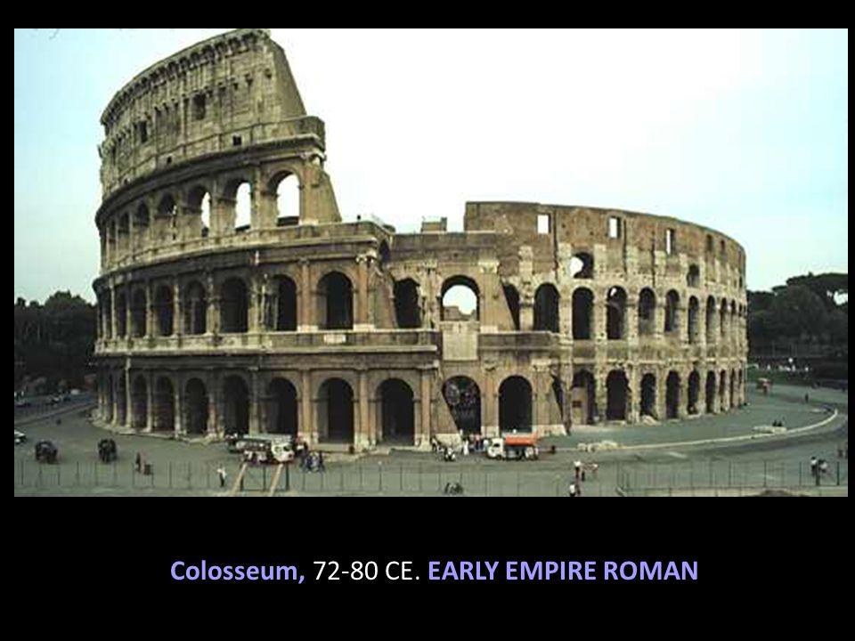 Colosseum, 72-80 CE. EARLY EMPIRE ROMAN
