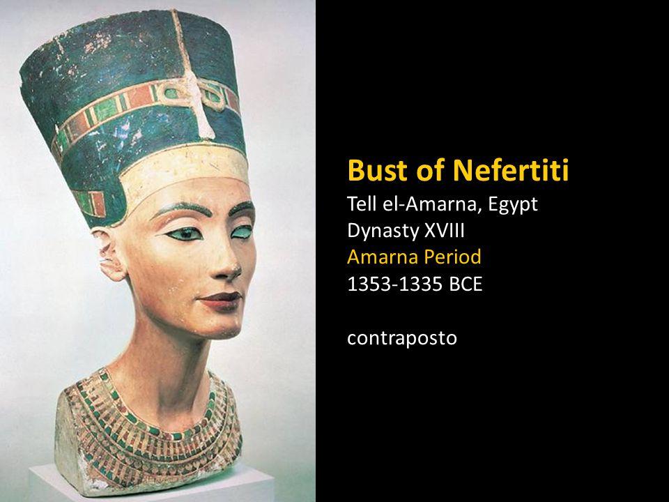 Bust of Nefertiti Tell el-Amarna, Egypt Dynasty XVIII Amarna Period