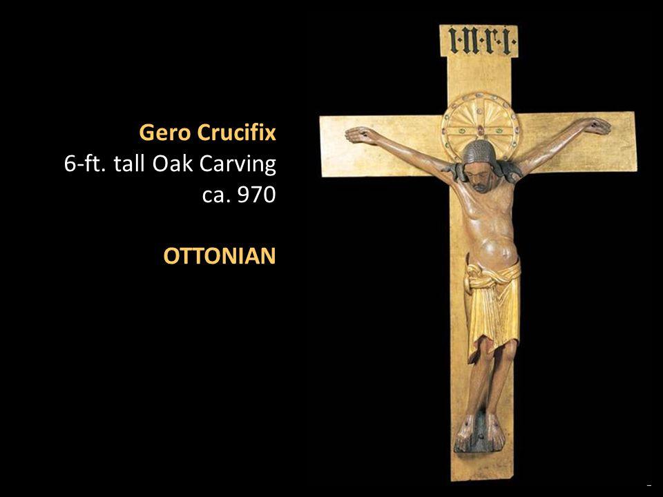 Gero Crucifix 6-ft. tall Oak Carving ca. 970 OTTONIAN