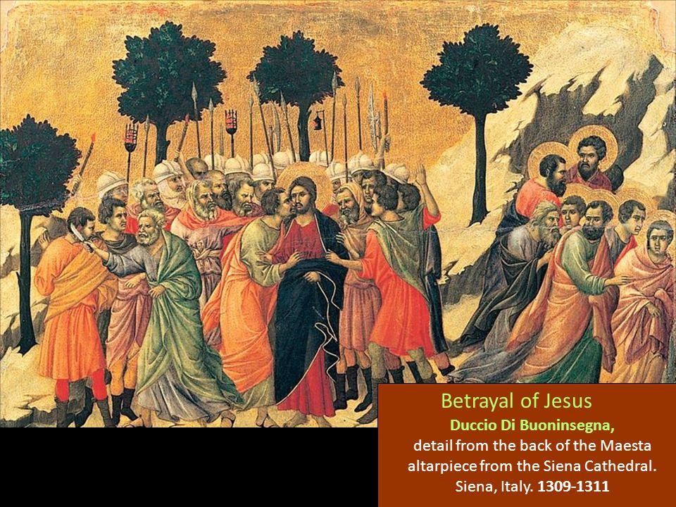 Betrayal of Jesus Duccio Di Buoninsegna,