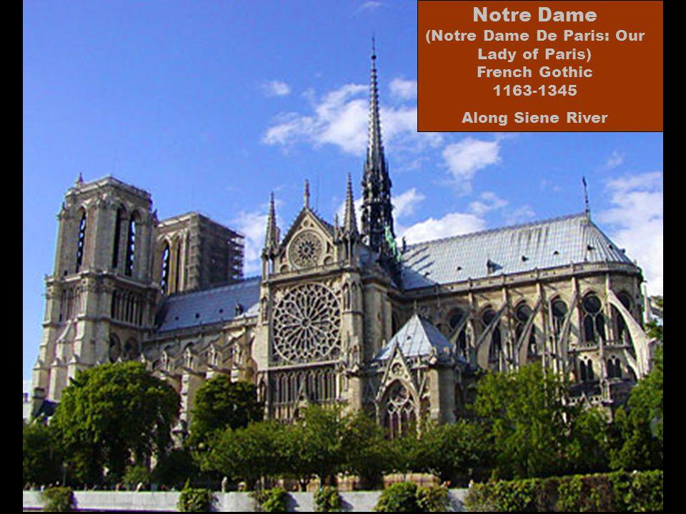 Notre Dame (Notre Dame De Paris: Our Lady of Paris) French Gothic 1163-1345