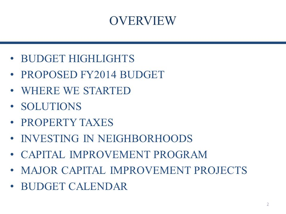 OVERVIEW BUDGET HIGHLIGHTS PROPOSED FY2014 BUDGET WHERE WE STARTED
