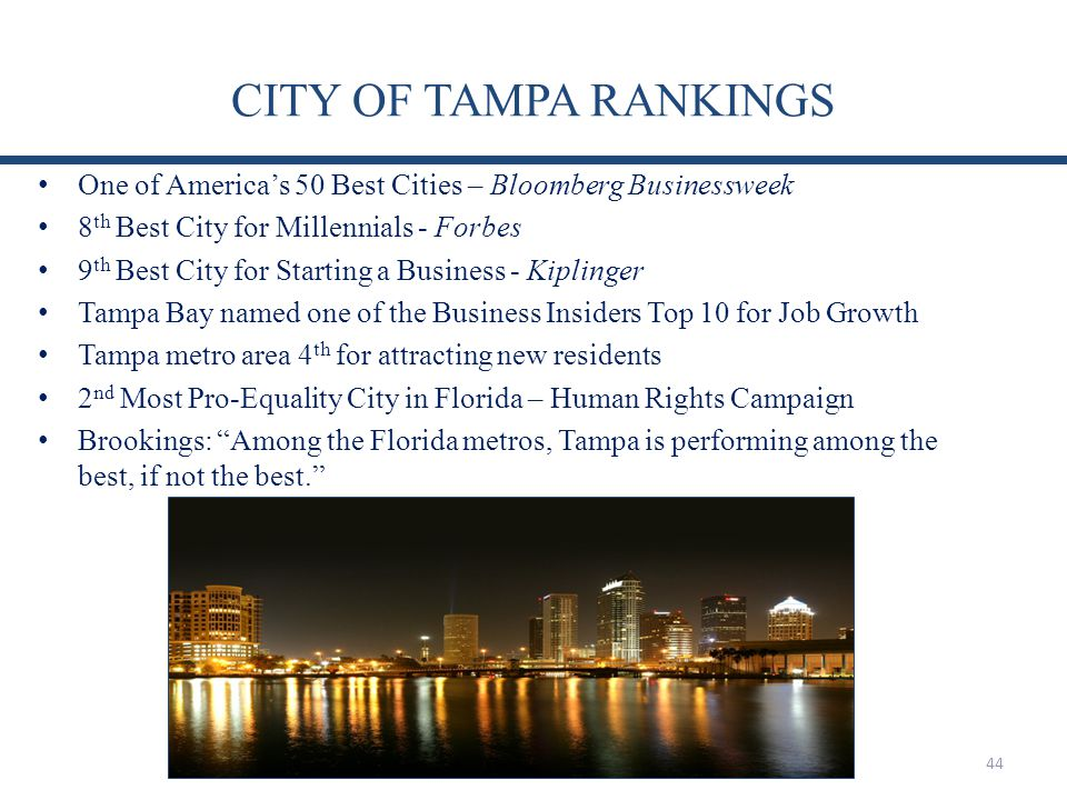 CITY OF TAMPA RANKINGS One of America's 50 Best Cities – Bloomberg Businessweek. 8th Best City for Millennials - Forbes.