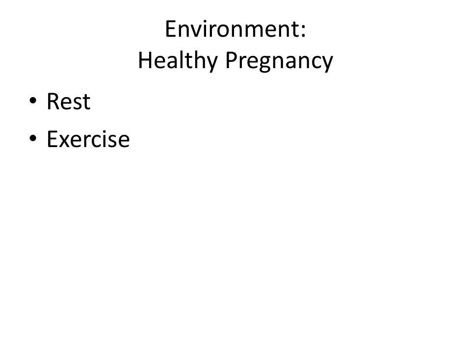 Environment: Healthy Pregnancy