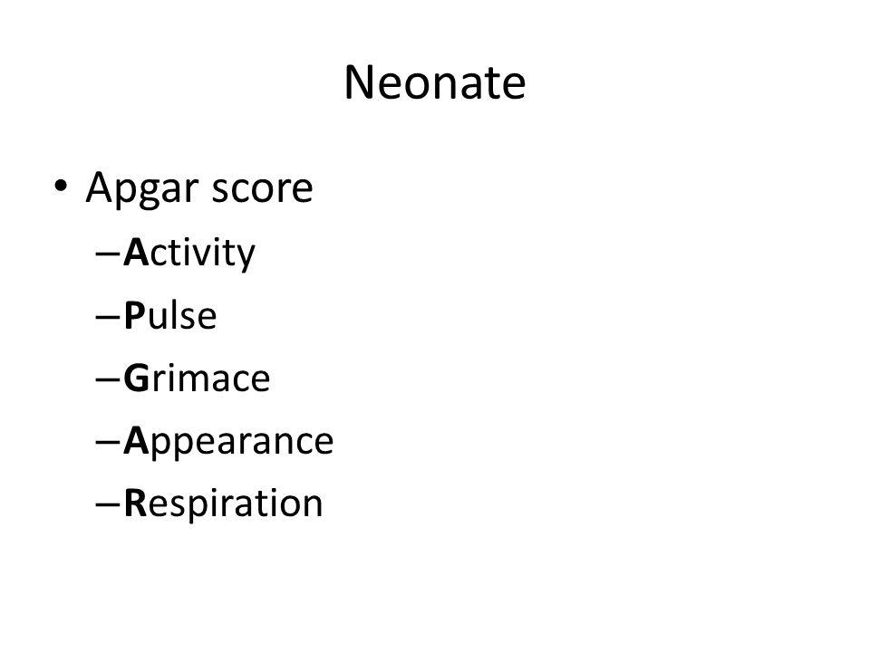 Neonate Apgar score Activity Pulse Grimace Appearance Respiration