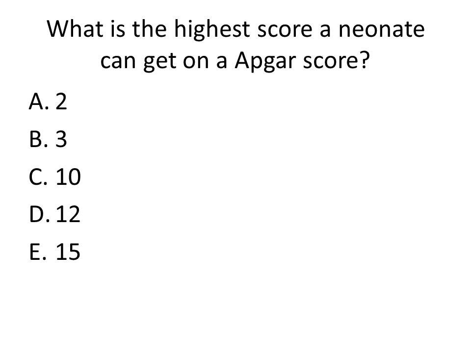 What is the highest score a neonate can get on a Apgar score