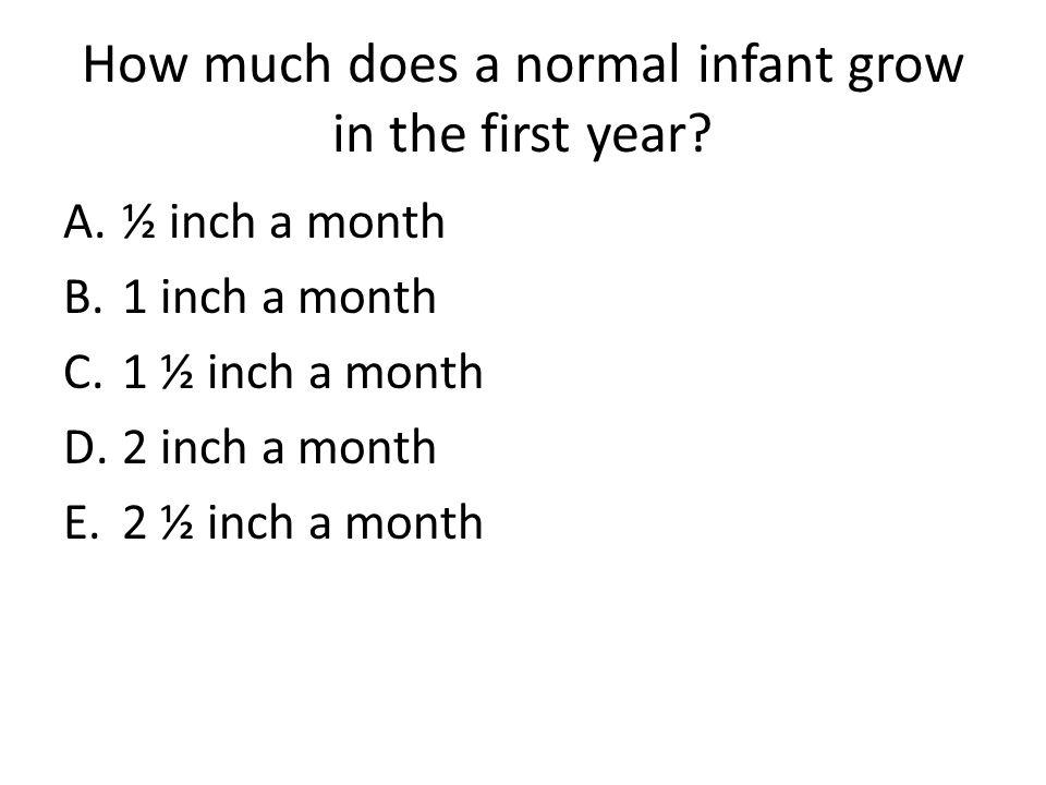 How much does a normal infant grow in the first year