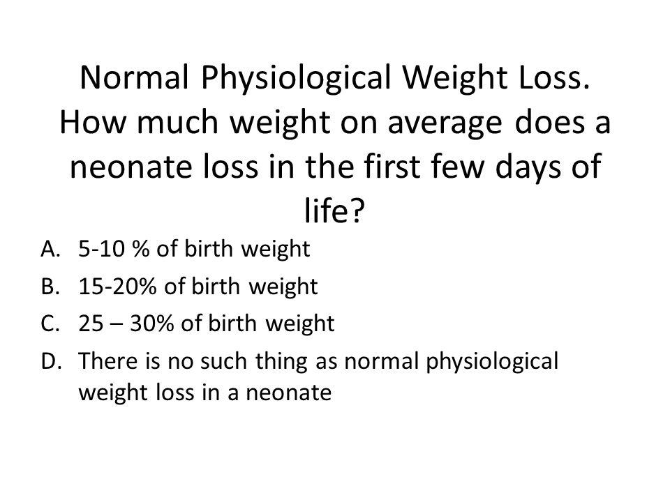 Normal Physiological Weight Loss