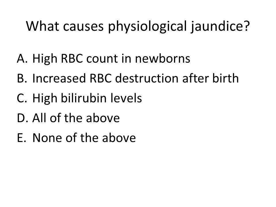 What causes physiological jaundice