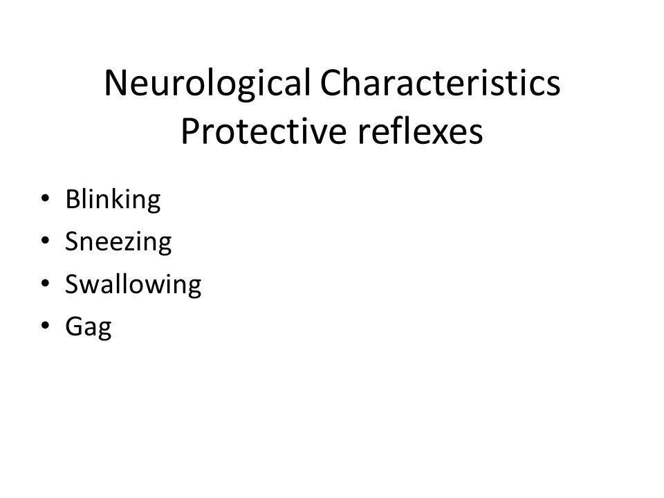 Neurological Characteristics Protective reflexes