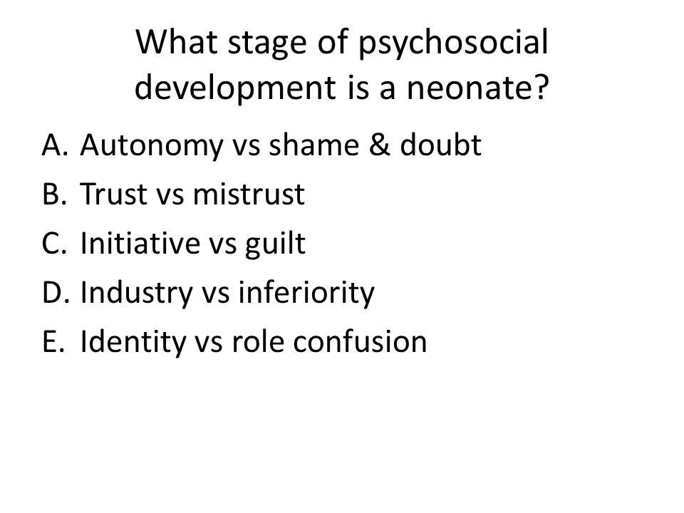 What stage of psychosocial development is a neonate