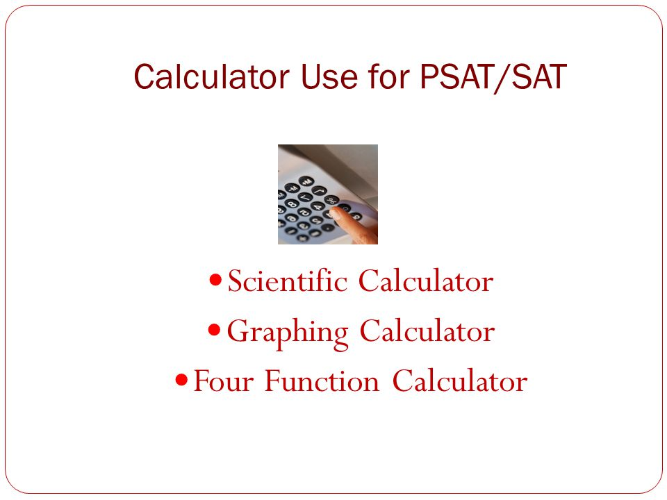 Calculator Use for PSAT/SAT