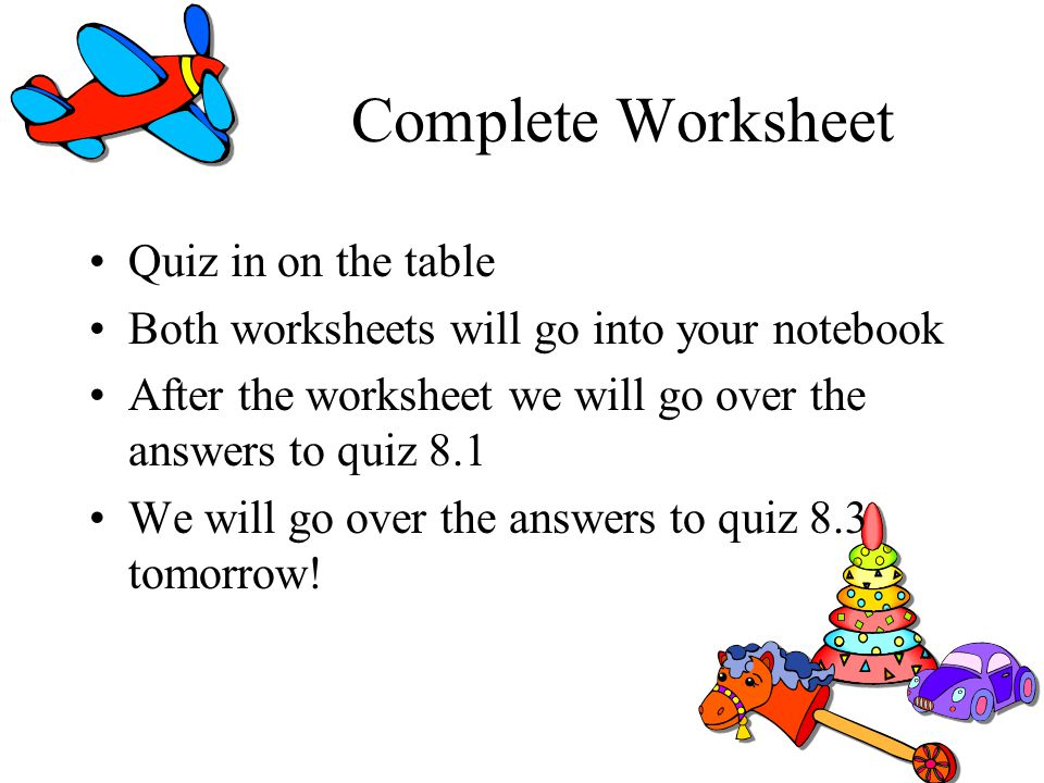 Complete Worksheet Quiz in on the table
