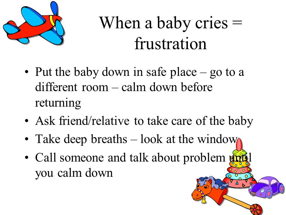 When a baby cries = frustration