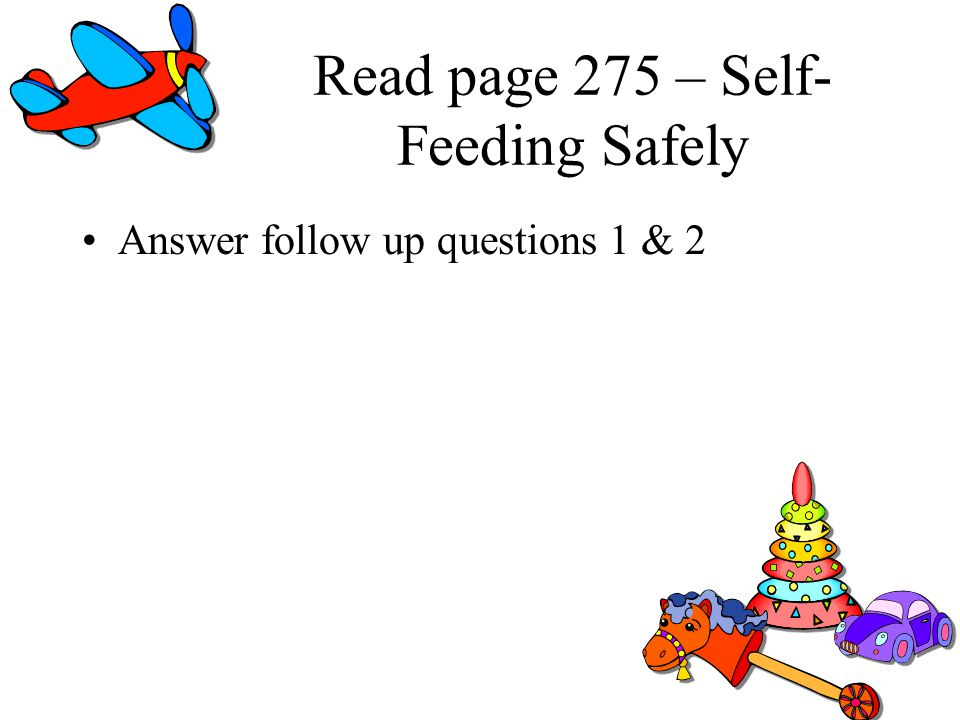 Read page 275 – Self-Feeding Safely