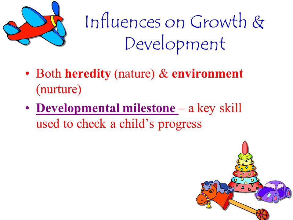 Influences on Growth & Development