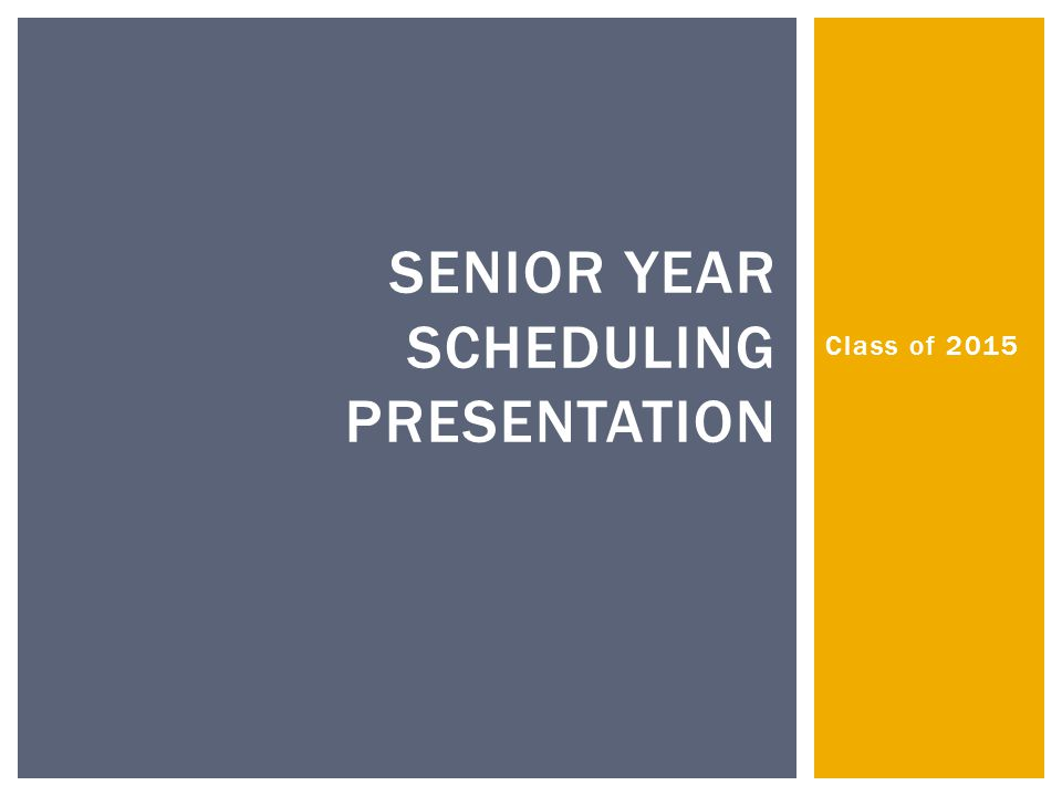 Senior year scheduling presentation