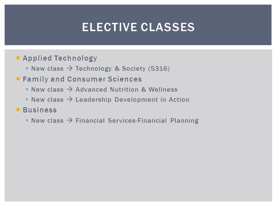 Elective Classes Applied Technology Family and Consumer Sciences