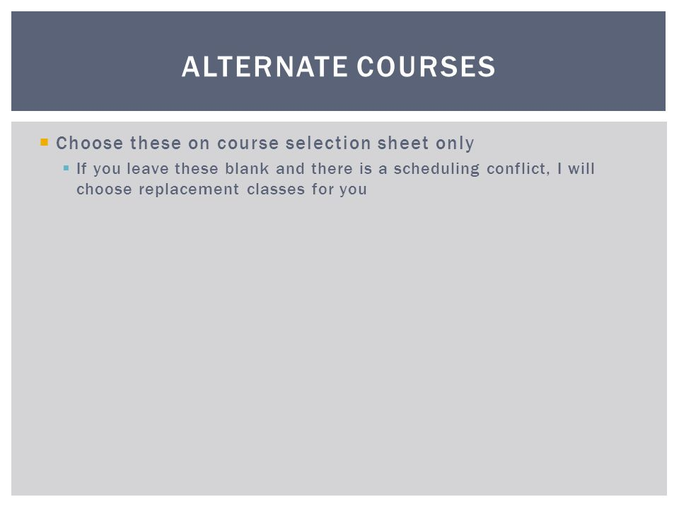 Alternate Courses Choose these on course selection sheet only